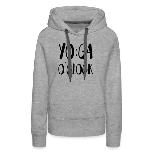 Yoga o`clock - Frauen Premium Hoodie