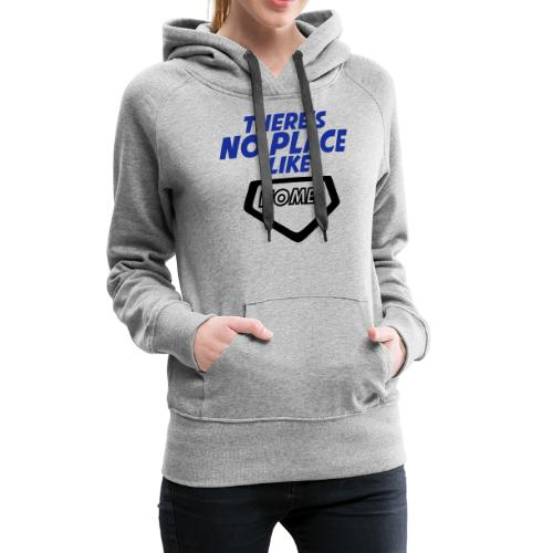 There´s no place like home - Women's Premium Hoodie
