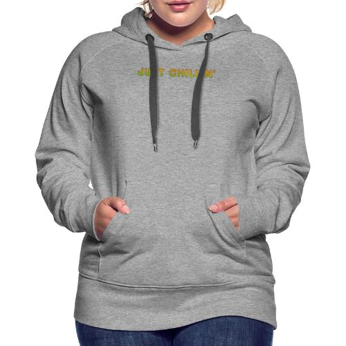 Just Chillin - Women's Premium Hoodie