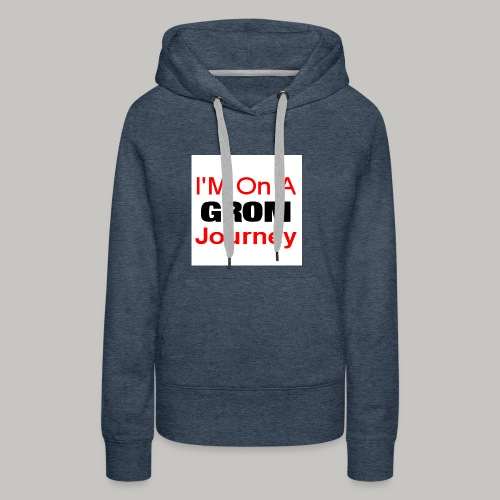 i am on a grom journey - Women's Premium Hoodie