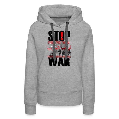 Stopwar - dont fight any more - Women's Premium Hoodie