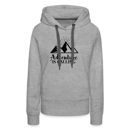 Adventure is calling Camping Mountain Go Explore - Sweat-shirt à capuche Premium pour femmes