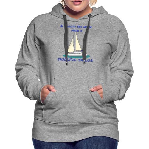 Skillful Sailor - Frauen Premium Hoodie