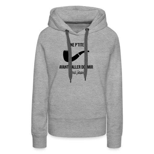 Une p'tite pipe - Sweat-shirt à capuche Premium pour femmes