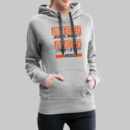understeer oversteer - Frauen Premium Hoodie