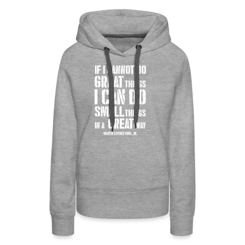 i can do small things in a great way - Women's Premium Hoodie