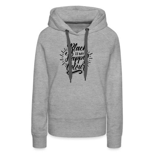 black is my happy color - Sweat-shirt à capuche Premium pour femmes
