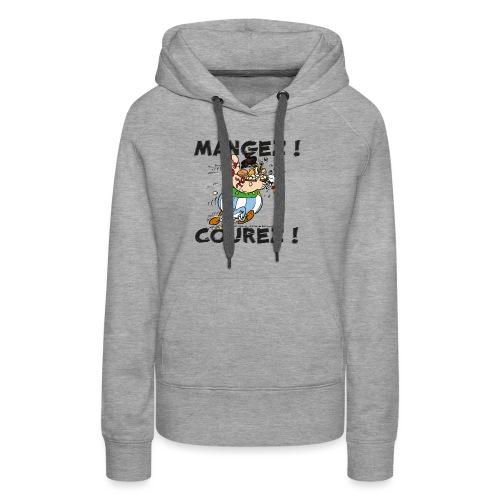 Obélix - Mangez! Courez! - Sweat-shirt à capuche Premium pour femmes