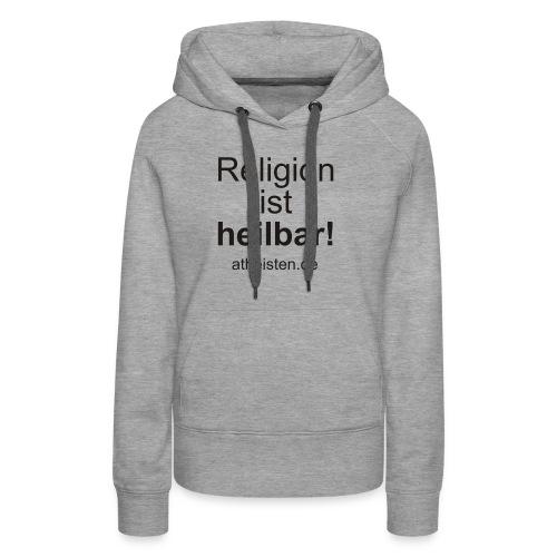 religion_ist_heilbar - Frauen Premium Hoodie