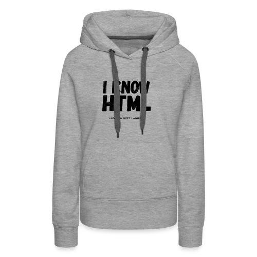 I Know HTML - Women's Premium Hoodie