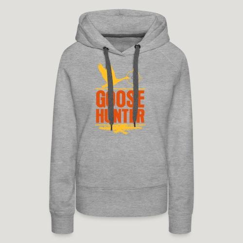 Jägershirt Gänse Jäger Goose Hunter Wildgans Jagd - Frauen Premium Hoodie
