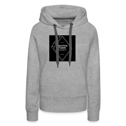 Practice Makes Perfect - Women's Premium Hoodie