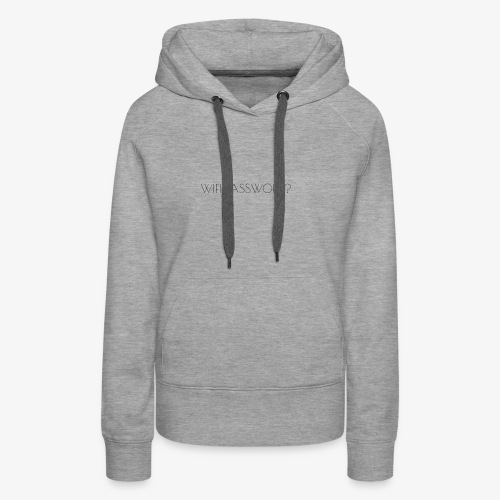WIFI PASSWORD? - Women's Premium Hoodie
