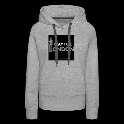 PRAY FOR LONDON - Sweat-shirt à capuche Premium pour femmes