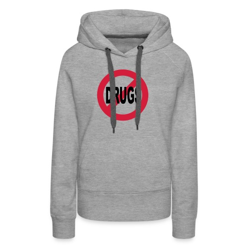 No to drugs - Women's Premium Hoodie