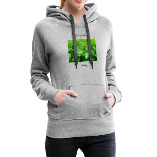 Le persil pour le sang - Sweat-shirt à capuche Premium pour femmes