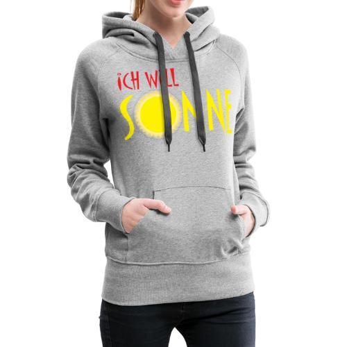 Ich will Sonne - Frauen Premium Hoodie