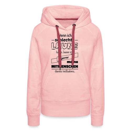 Schlechte Laune - Frauen Premium Hoodie