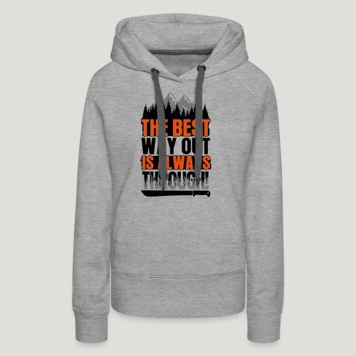 The Best Way Out is always Through! Bushcraft Wild - Frauen Premium Hoodie