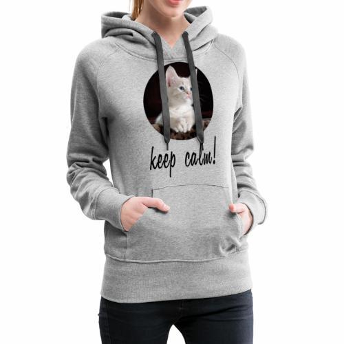 keep calm! - Frauen Premium Hoodie
