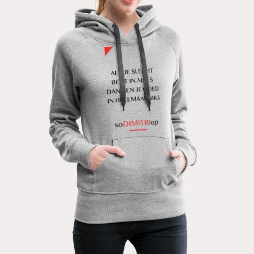 Als je slecht bent - Vrouwen Premium hoodie