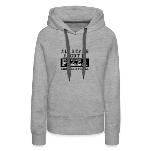 All I care about is... - Sudadera con capucha premium para mujer