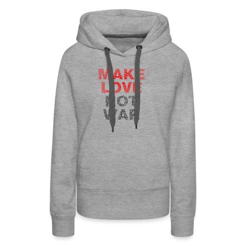 Liebe-Krieg - Frauen Premium Hoodie