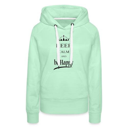 keep_calm and_be_happy-01 - Felpa con cappuccio premium da donna