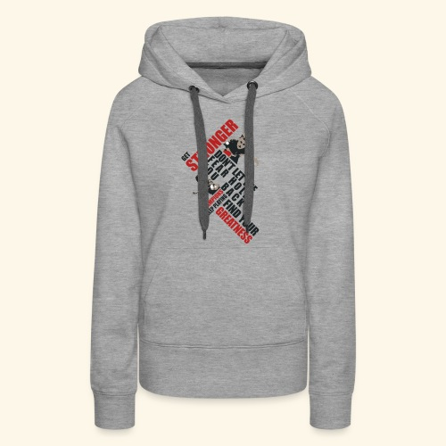 Get Stronger, Don't let the Fear Hold you Back - Frauen Premium Hoodie