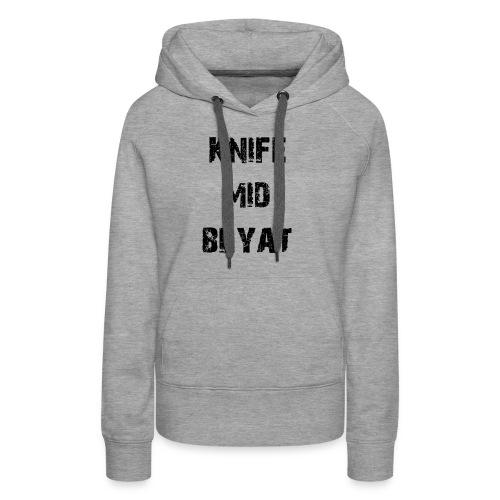 Knife mid Blyat - Sweat-shirt à capuche Premium pour femmes