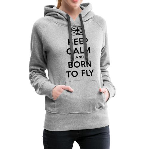 KEEP CALM - Felpa con cappuccio premium da donna