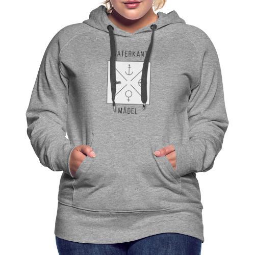 Waterkant Maedel - Frauen Premium Hoodie