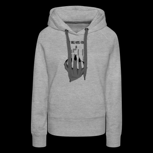 it was more fun in hell - Women's Premium Hoodie