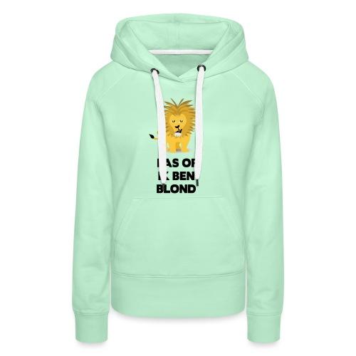 Pas op ik ben blond een cartoon van blonde leeuw - Vrouwen Premium hoodie