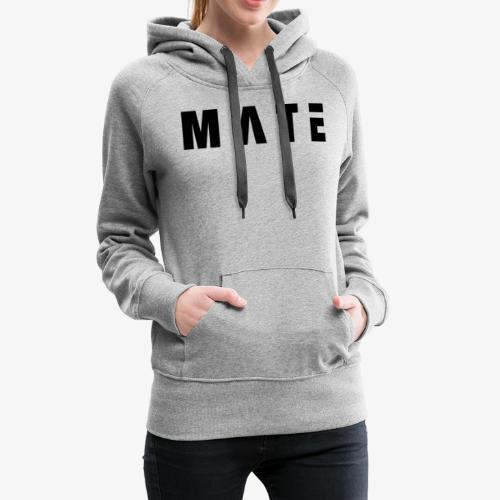 Mate-Schriftzug (breitgezogen) - Frauen Premium Hoodie