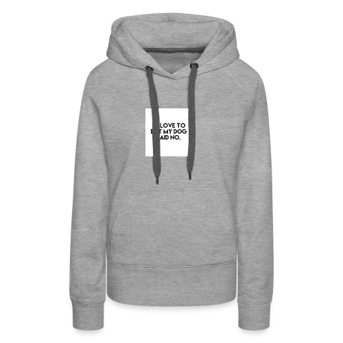 Big Boss said no - Women's Premium Hoodie