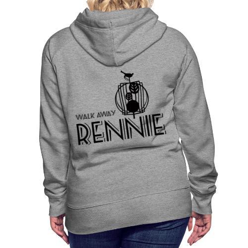 Walk Away Rennie - Women's Premium Hoodie