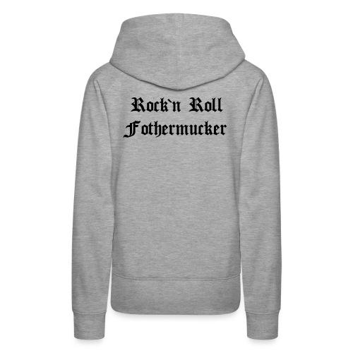 Rock'n Roll Fothermucker - Frauen Premium Hoodie