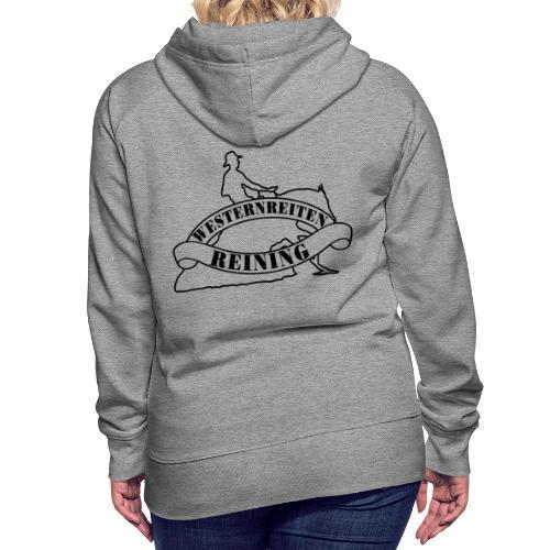 Westernreiten - Reining- Custom Tee Design - Frauen Premium Hoodie
