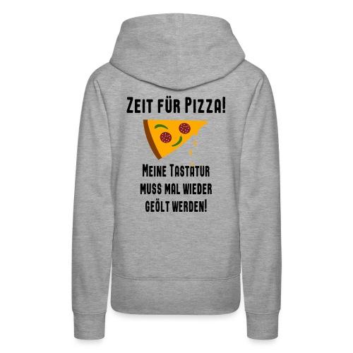 Pizza Essen Tastatur Computer Freak Nerd Spruch - Frauen Premium Hoodie