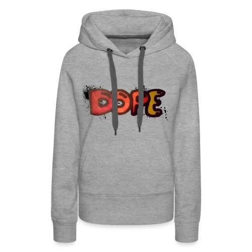 Dope phrase - Women's Premium Hoodie
