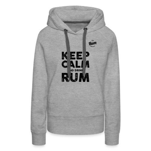KEEP CALM AND DRINK RUM - Women's Premium Hoodie