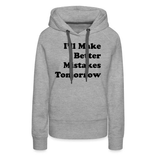Better Mistakes - Vrouwen Premium hoodie