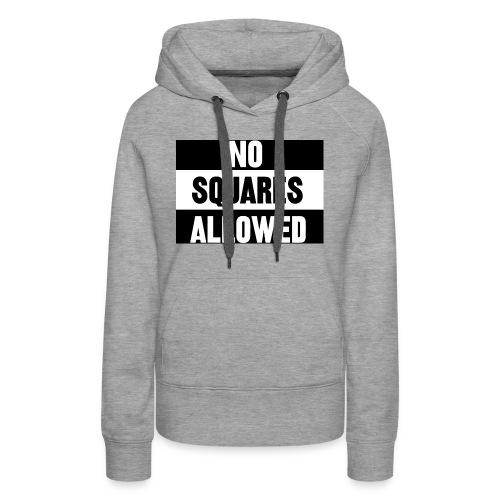 No Squares Allowed - Women's Premium Hoodie