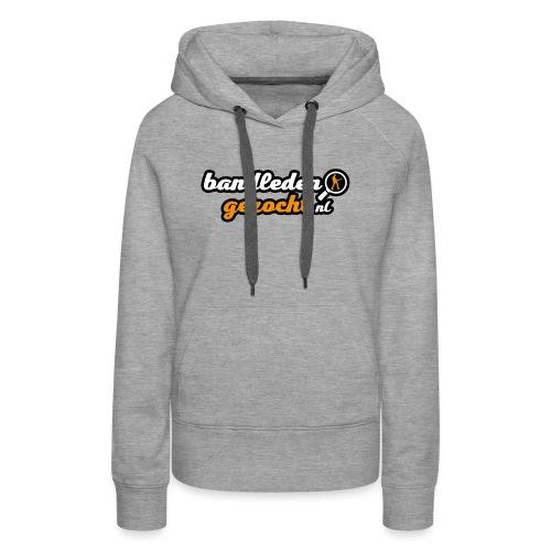 Bandledengezocht.nl - Vrouwen Premium hoodie