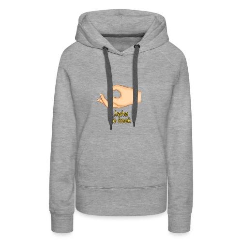 Haha je keek - Vrouwen Premium hoodie