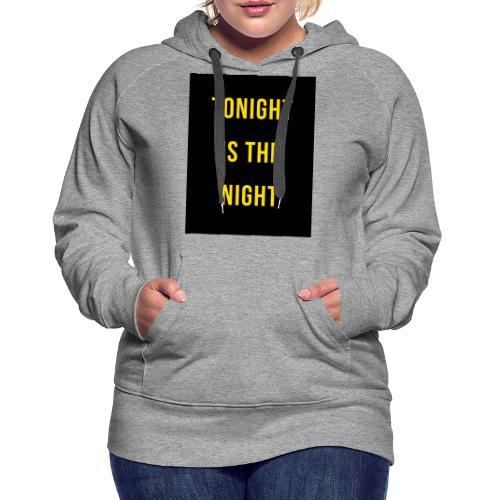 Tonight is the night - Lifestyle - Sudadera con capucha premium para mujer