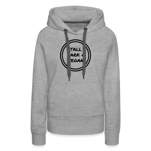 Tall Dark & Vegan Black Logo - Women's Premium Hoodie
