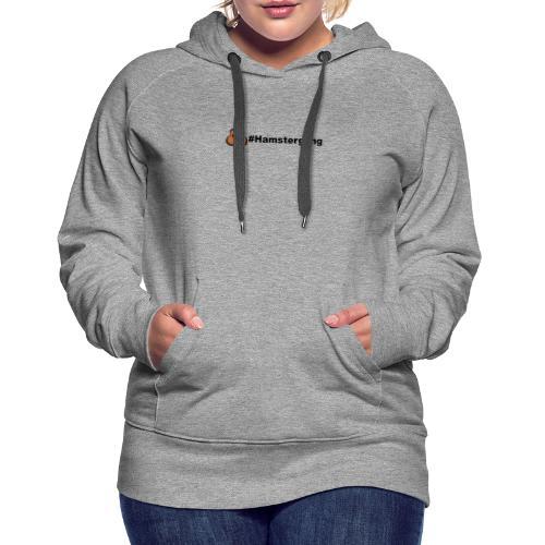 Hamstergang - Frauen Premium Hoodie