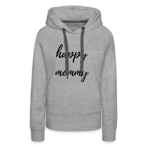 happy mommy - Frauen Premium Hoodie